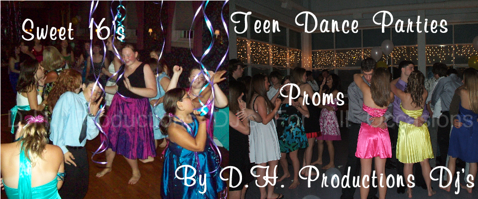 D.H. Productions DJs Rockin' Sweet 16 and Proms