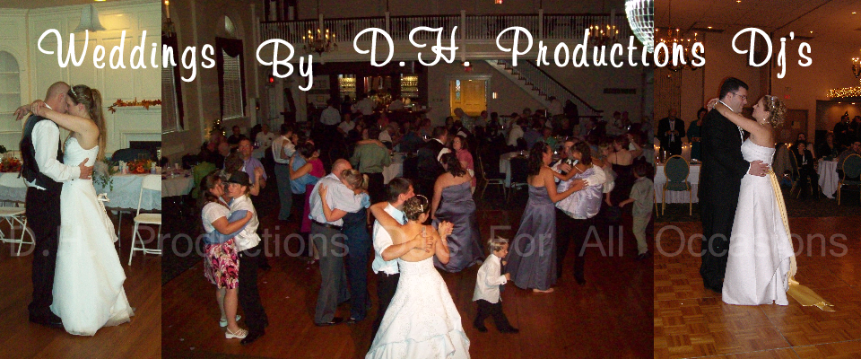 Weddings By D.H. Productions DJs